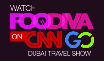 Watch FooDiva on CNN Go Dubai Travel Show